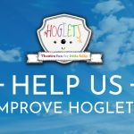 Help Hoglets improve - we want to know what you think
