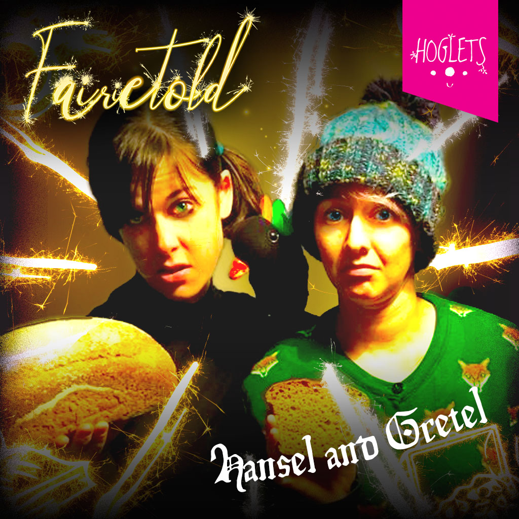 FAIRIETOLD - from Hoglets Theatre - Hansel and Gretel