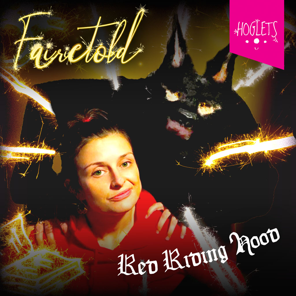 FAIRIETOLD - from Hoglets Theatre - Red Riding Hood