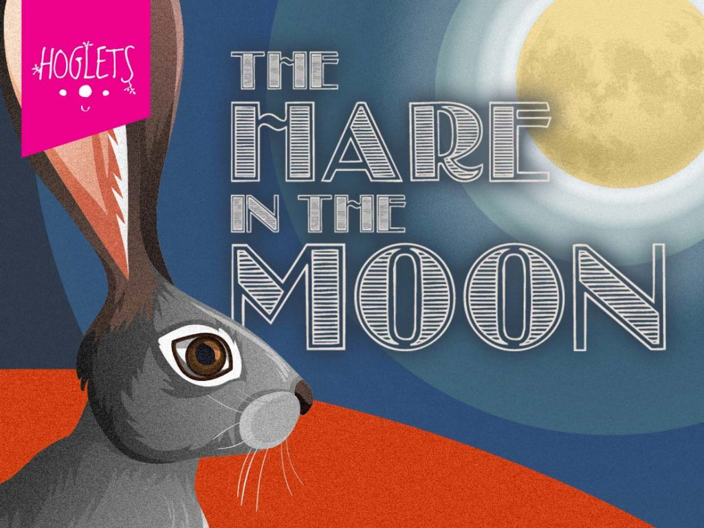 The Hare In The Moon - an online play by Hoglets Theatre